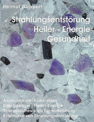 Strahlungsentstrung, Heiler- Energie, Gesundheit 9783833443534