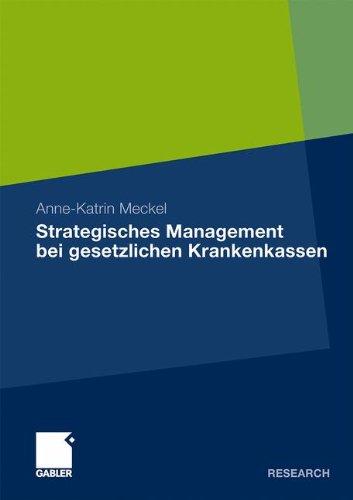 Strategisches Management Bei Gesetzlichen Krankenkassen 9783834925114