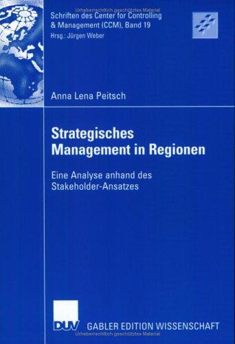 Strategisches Management in Regionen: Eine Analyse Anhand Des Stakeholder-Ansatzes 9783835001176