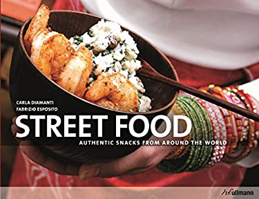 Street Food: Authentic Snacks from Around the World 9783833156151
