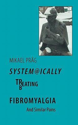 System@ically Treating/Beating Fibromyalgia 9783839175255