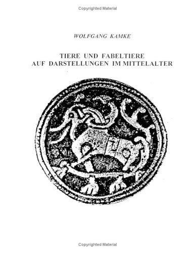 Tiere Und Fabeltiere Auf Darstellungen Im Mittelalter 9783833483790