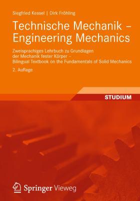 Technische Mechanik - Engineering Mechanics: Zweisprachiges Lehrbuch Zu Grundlagen Der Mechanik Fester K Rper - Bilingual Textbook on the Fundamentals 9783834817198