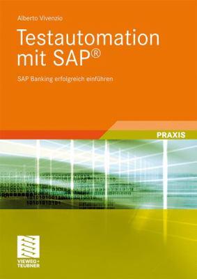 Testautomation Mit SAP: SAP Banking Erfolgreich Einf Hren 9783834808035