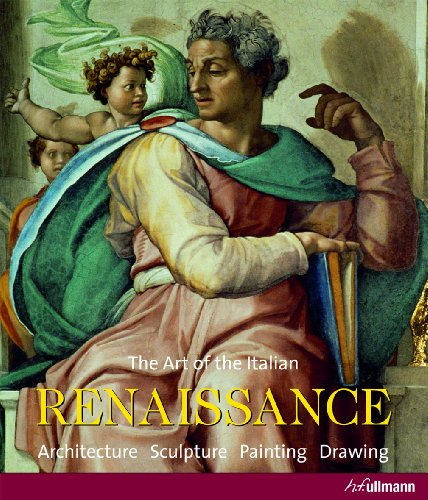 The Art of the Italian Renaissance: Architecture, Sculpture, Painting, Drawing 9783833160431