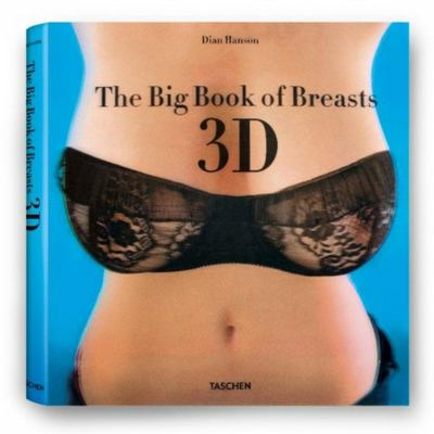 The Big Book of Breasts 3D [With 3-D Glasses] 9783836526609