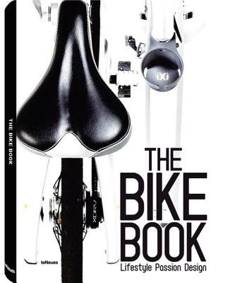 The Bike Book: Passion, Lifestyle, Design 9783832796051