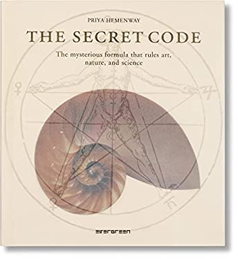 The Secret Code: The Mysterious Formula That Rules Art, Nature, and Science 9783836507110