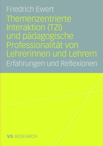 Themenzentrierte Interaktion (Tzi) Und P Dagogische Professionalit T Von Lehrerinnen Und Lehrern: Erfahrungen Und Reflexionen 9783835070103