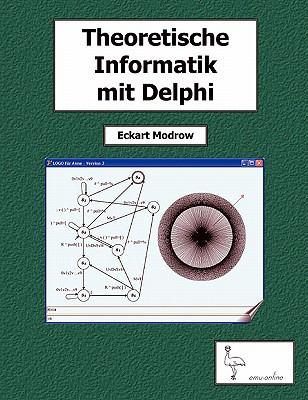 Theoretische Informatik Mit Delphi Fur Unterricht Und Selbststudium 9783833415210