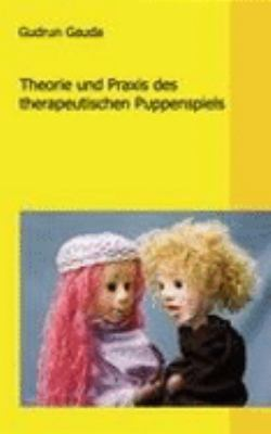 Theorie Und Praxis Des Therapeutischen Puppenspiels 9783833498817
