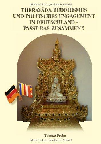 Theravada Buddhismus Und Politisches Engagement in Deutschland - Passt Das Zusammen? 9783839156117