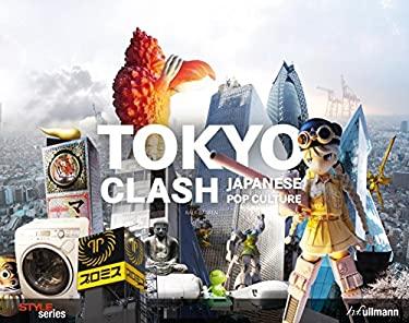 Tokyo Clash: Japanese Pop Culture 9783833156991