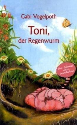 Toni, Der Regenwurm 9783833480232
