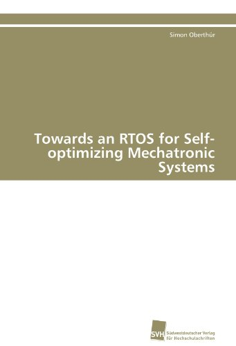 Towards an Rtos for Self-Optimizing Mechatronic Systems 9783838126685