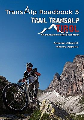 Transalp Roadbook 5 - Trail Transalp Tirol 2.0 9783837016949