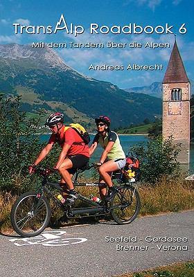 Transalp Roadbook 6 - Mit Dem Tandem Uber Die Alpen 9783837050127