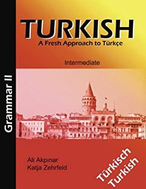 Turkish Grammar II / Trkische Grammatik II 9783837064681