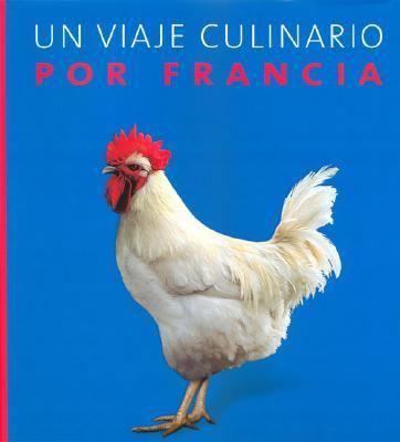 Un Viaje Culinario Por Francia 9783833117817
