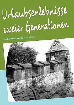 Urlaubserlebnisse Zweier Generationen 9783837010060