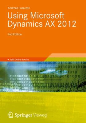 Using Microsoft Dynamics Ax 2012 9783834817426