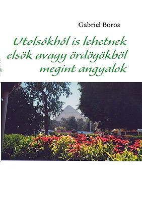 Utolskbl Is Lehetnek Elsk Avagy Rdgkbl Megint Angyalok 9783837020397
