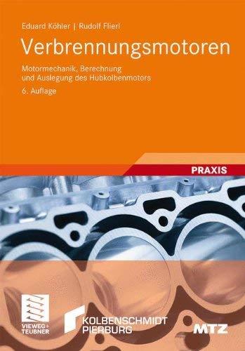 Verbrennungsmotoren: Motormechanik, Berechnung Und Auslegung Des Hubkolbenmotors 9783834814869
