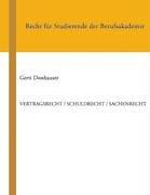 Vertragsrecht / Schuldrecht / Sachenrecht 9783833407376