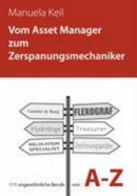 Vom Asset Manager Zum Zerspanungsmechaniker 9783833469541