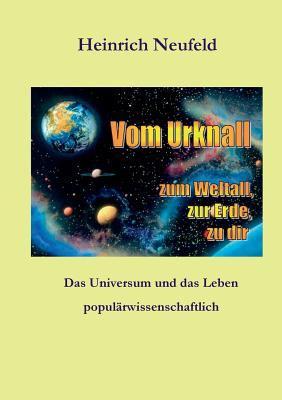 Vom Urknall Zum Weltall, Zur Erde, Zu Dir 9783839188637
