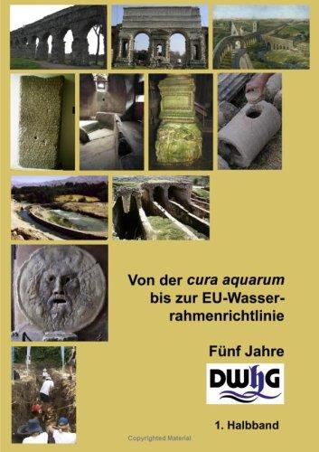 Von Der Cura Aquarum Bis Zur Eu-Wasserrahmenrichtlinie - Fnf Jahre Dwhg