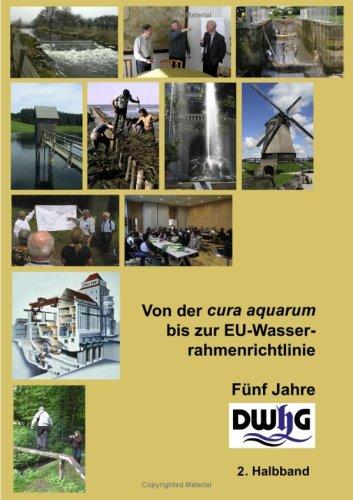 Von Der Cura Aquarum Bis Zur Eu-Wasserrahmenrichtlinie - Fnf Jahre Dwhg 9783833484346