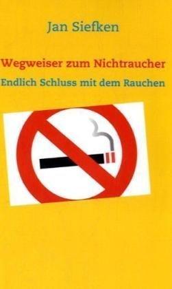 Wegweiser Zum Nichtraucher 9783837057287