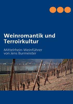 Weinromantik Und Terroirkultur 9783837072181
