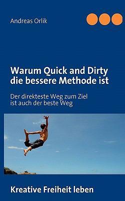Warum Quick and Dirty Die Bessere Methode Ist 9783839140673