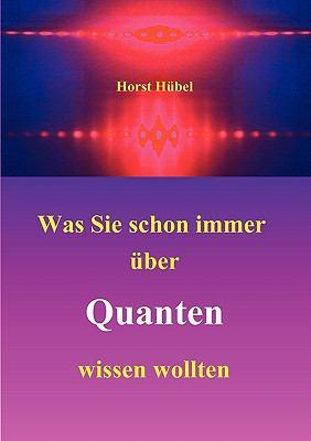 Was Sie Schon Immer Uber Quanten Wissen Wollten 9783837087147