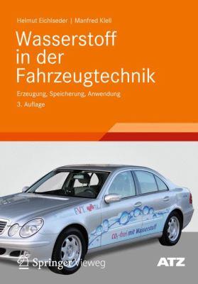 Wasserstoff in Der Fahrzeugtechnik: Erzeugung, Speicherung, Anwendung 9783834817549