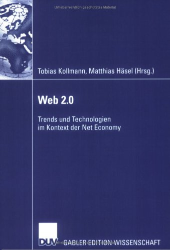 Web 2.0: Trends Und Technologien Im Kontext Der Net Economy 9783835008366