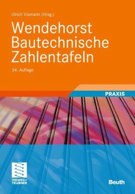 Wendehorst Bautechnische Zahlentafeln 9783834809605