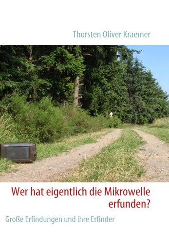 Wer Hat Eigentlich Die Mikrowelle Erfunden? 9783837037777