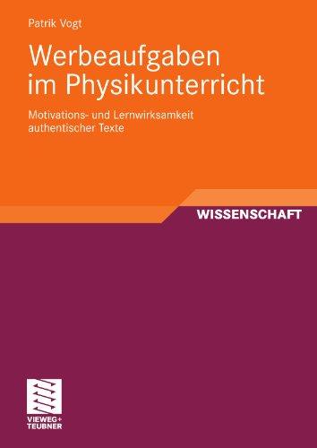 Werbeaufgaben Im Physikunterricht: Motivations- Und Lernwirksamkeit Authentischer Texte 9783834812858