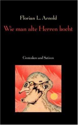 Wie Man Alte Herren Kocht 9783833441004