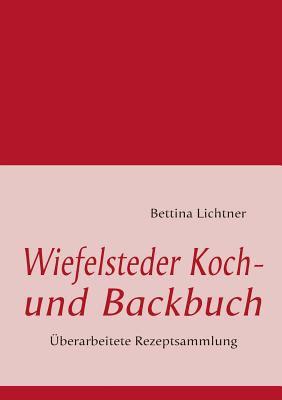 Wiefelsteder Koch- Und Backbuch 9783837091779