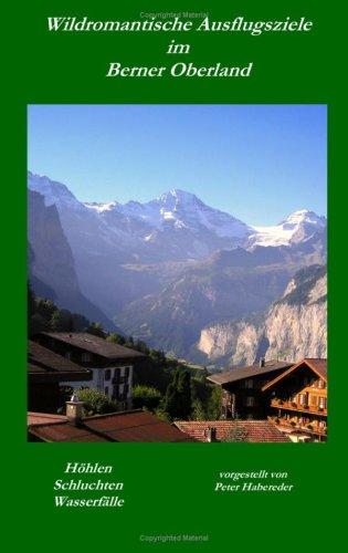 Wildromantische Ausflugsziele Im Berner Oberland 9783833469459