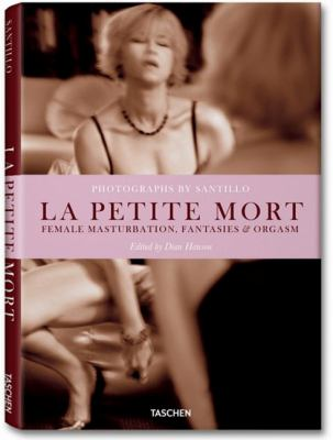Will Santillo: La Petite Mort: Female Masturbation, Fantasies & Orgasm 9783836524360