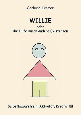 Willie Oder Die Hilfe Durch Andere Existenzen 9783833454394