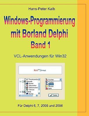 Windows-Programmierung Mit Borland Delphi, Band 1 9783833496332