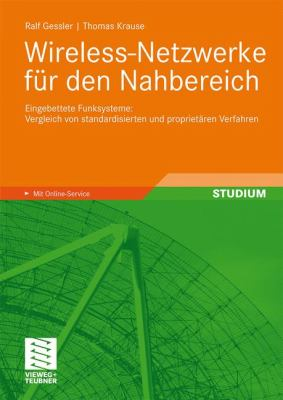 Wireless-Netzwerke Fur Den Nahuber Eich: Eingebettete Funksysteme: Vergleich Von Standardisierten Und Propriet Ren Verfahren (2009) 9783834802477