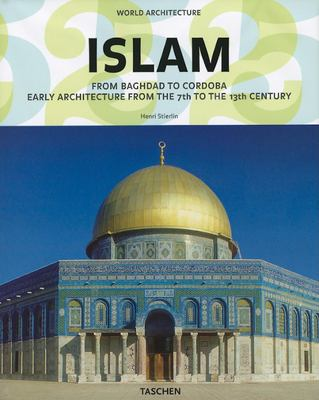 World Architecture - Islam: From Baghdad to Cordoba 9783836510592