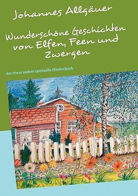 Wunderschone Geschichten Von Elfen, Feen Und Zwergen 9783839117507